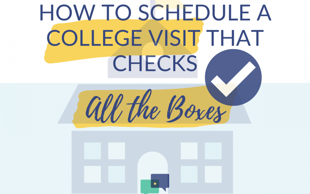 Learn how to schedule a college visit that checks all the boxes!