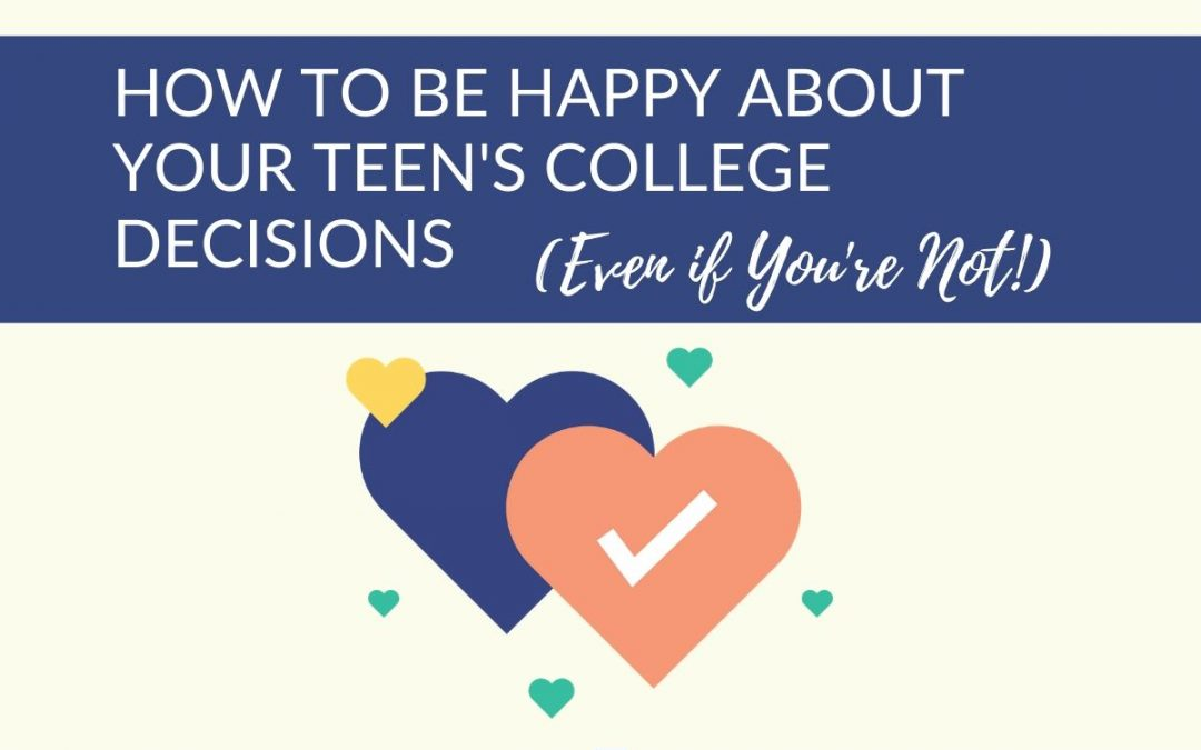 How to Be Happy About Your Teen's College Choices