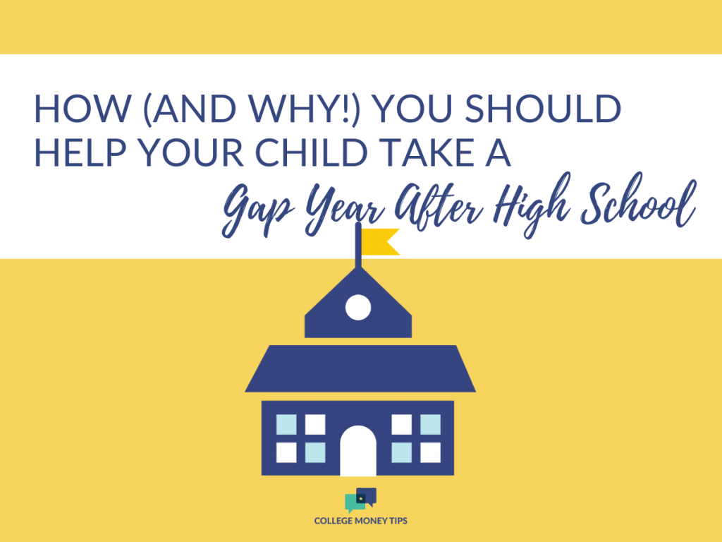 Should you help your child take a gap year after high school? Yes! During COVID-19, it could be the right way to do things.