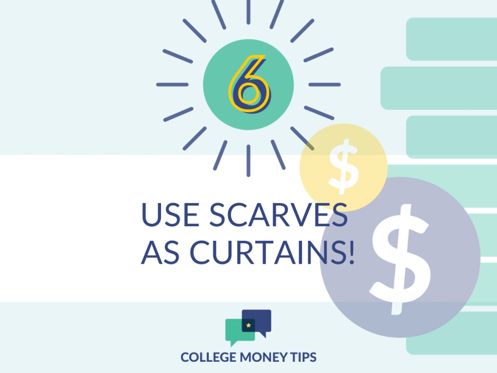 College dorm hacks: Use scarves instead of expensive curtains! (Those dorm room windows aren't that big anyway.)