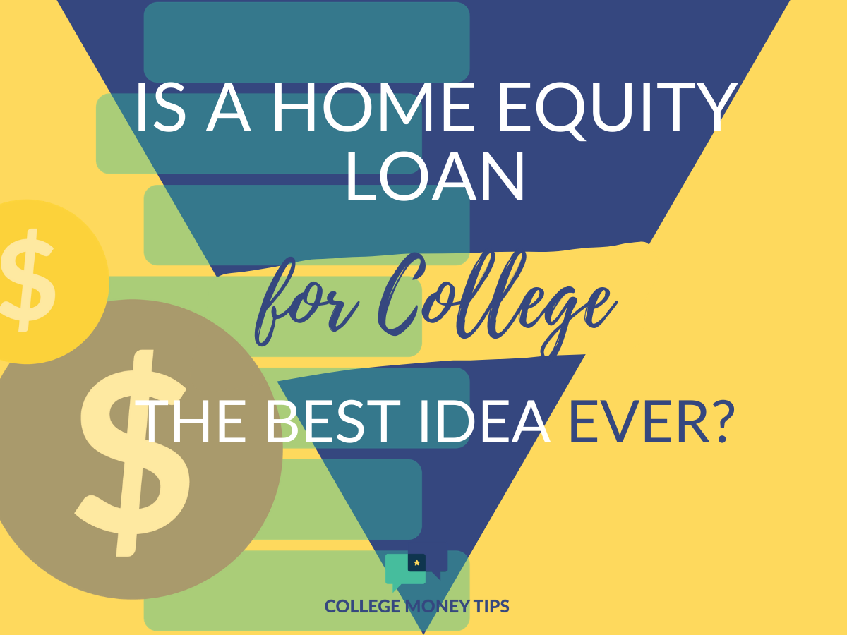 Is a Home Equity Loan for College the Best Idea Ever? | A ...