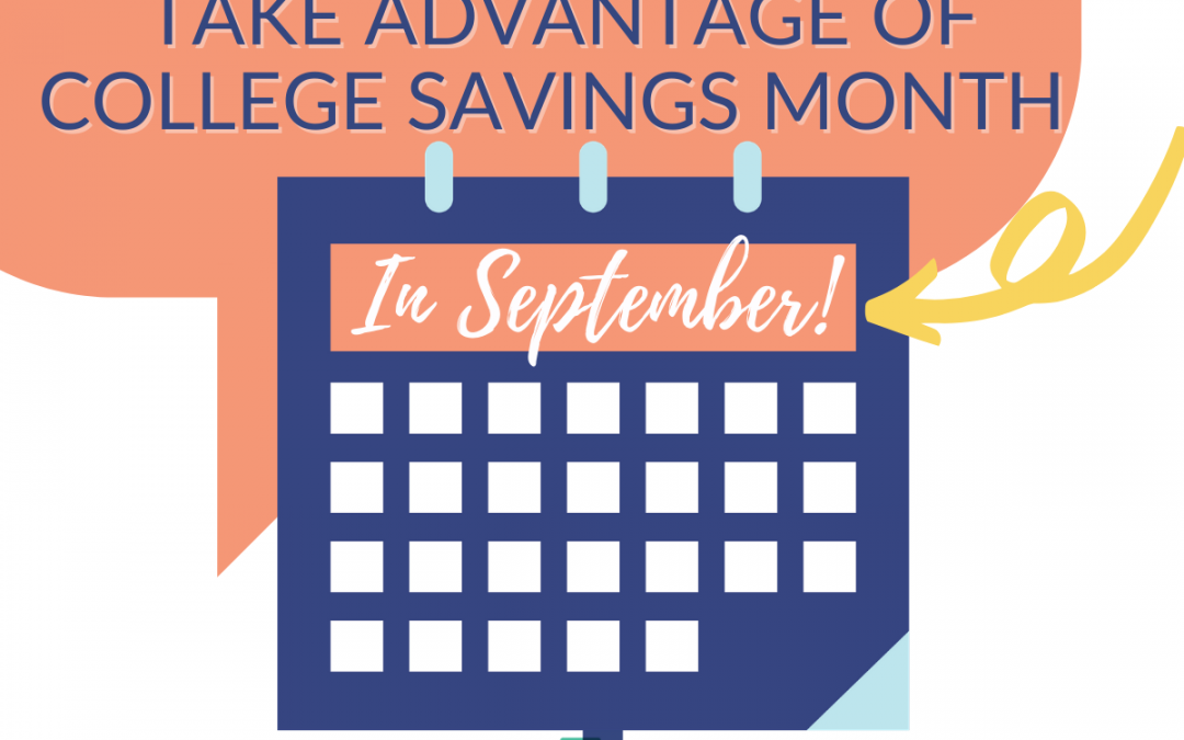 Take Advantage of College Savings Month in September!