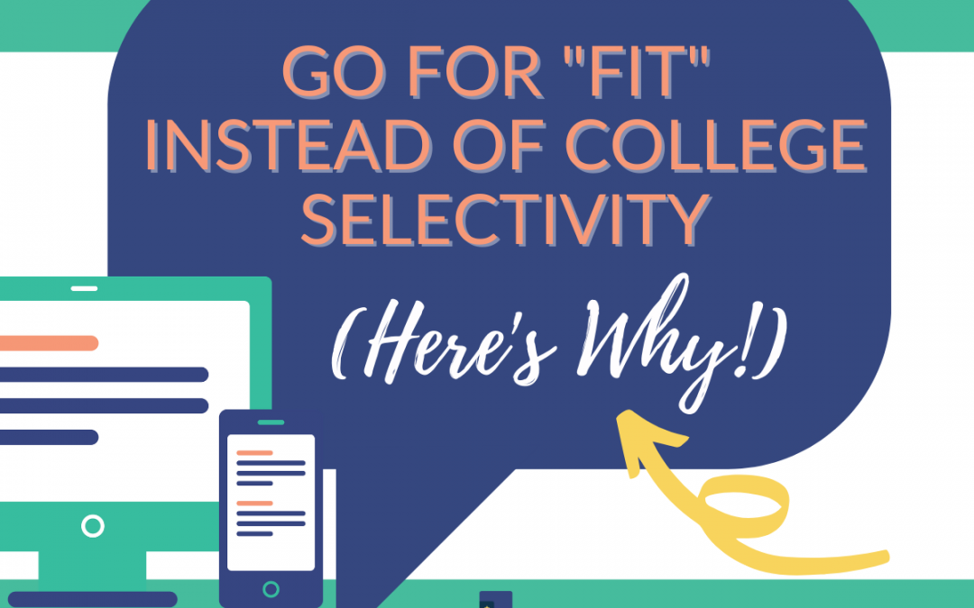 "Go for ""Fit"" Instead of College Selectivity: Here's Why!"