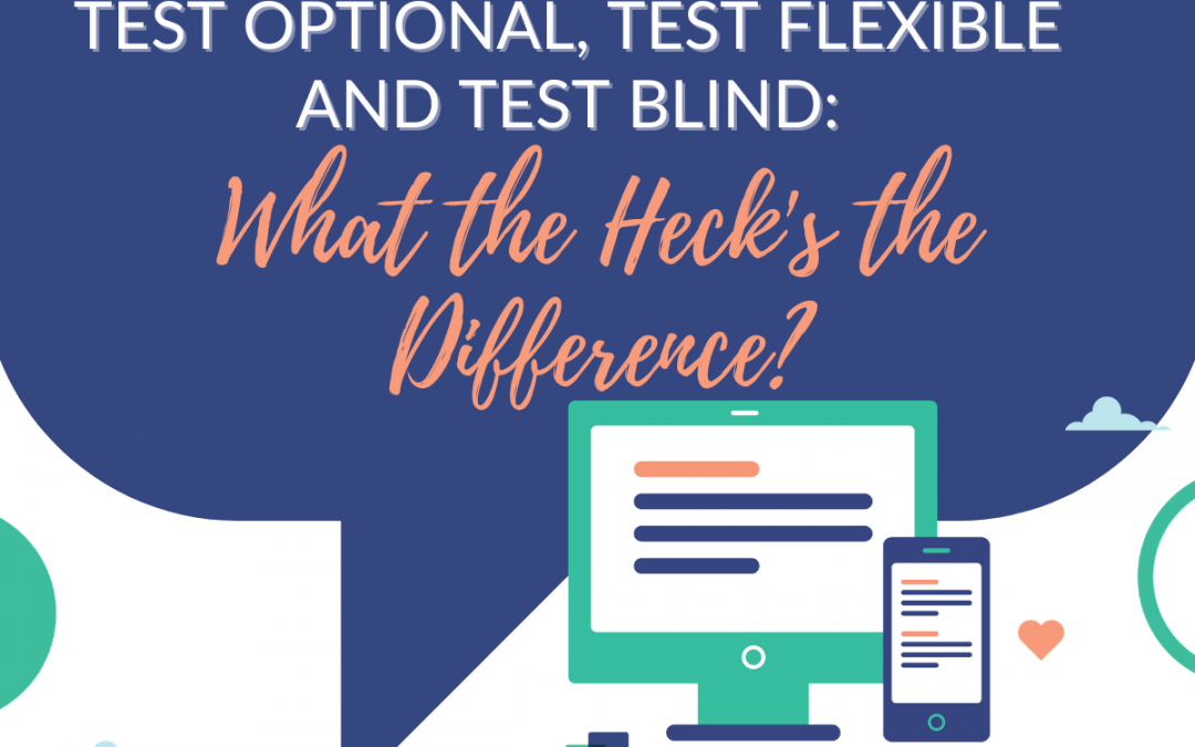 Test Optional, Test Flexible and Test Blind: What the Heck's the Difference?