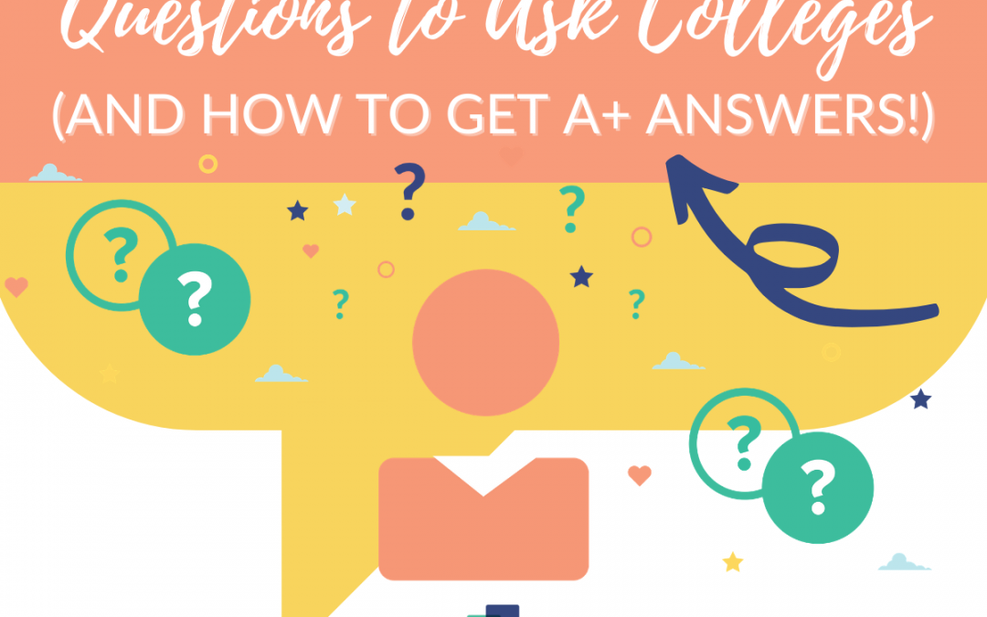 Questions to Ask Colleges and How to Get A+ Answers