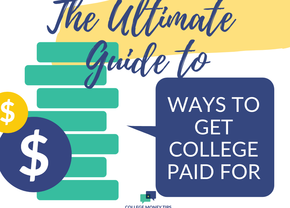 The Ultimate Guide to Ways to Get College Paid For