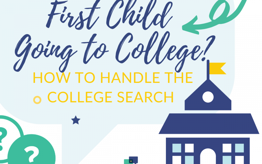 First child going to college? What to do next.