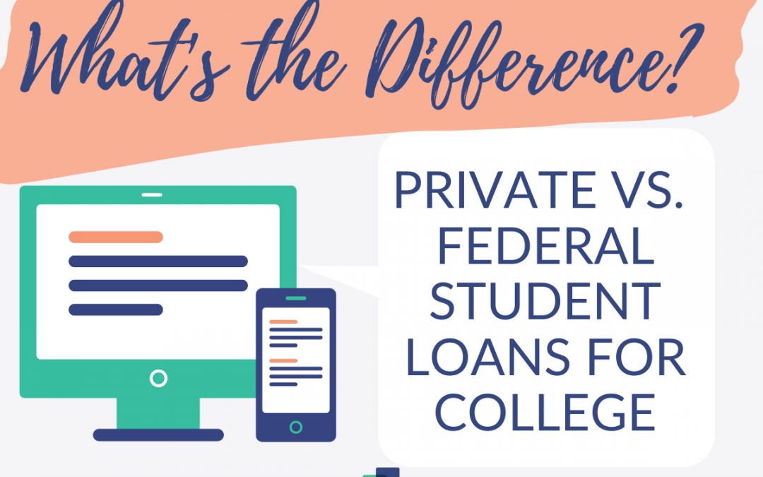 Private vs. Federal Student Loans for College: What's the Difference?